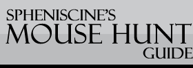 Spheniscine's Mouse Hunt Guide